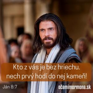 Kto z vás je bez hriechu.nech prvý hodí do nej kameň!